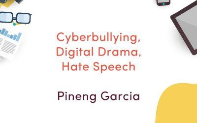 Cyberbullying, Digital Drama, Hate Speech