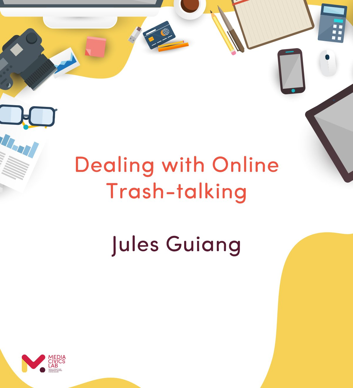 Dealing with Online Trash-talking – Jules Guiang)