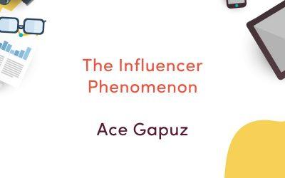 The Influencer Phenomenon