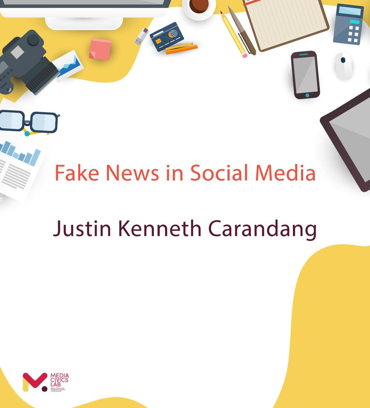 Fake News in Social Media – Justin Kenneth Carandang