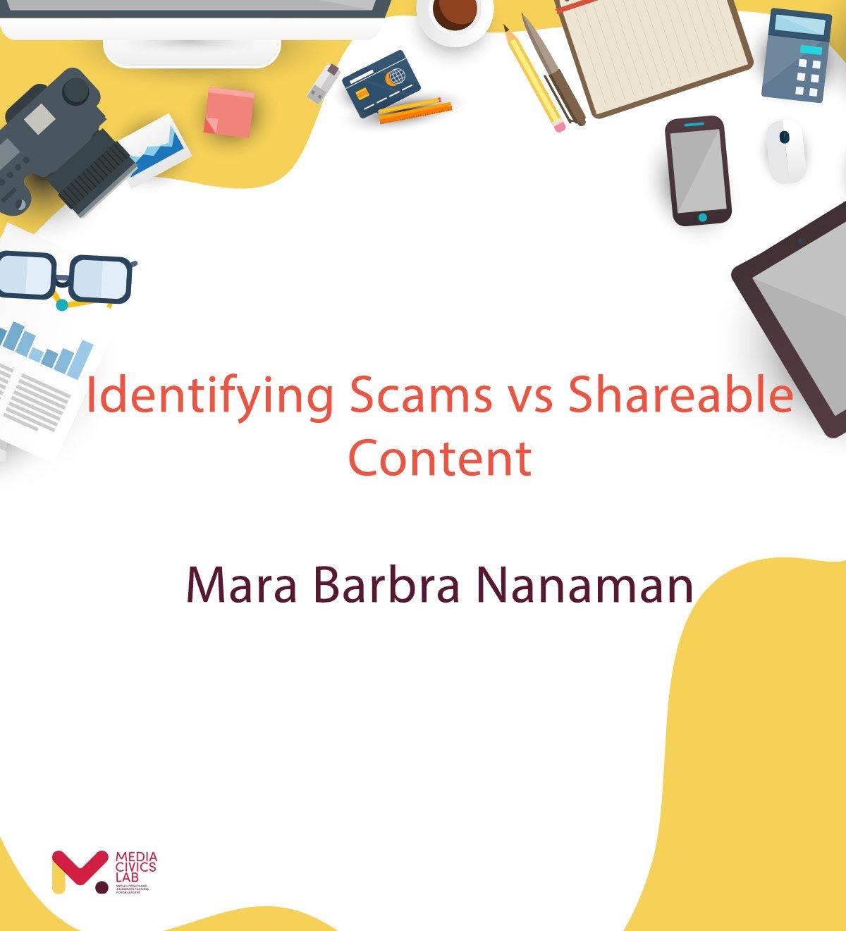 Identifying Scams vs Shareable Content – Mara Barbra Nanaman